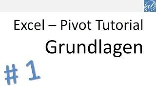 Excel - Pivot Tutorial 1 - Pivot-Tabelle erstellen