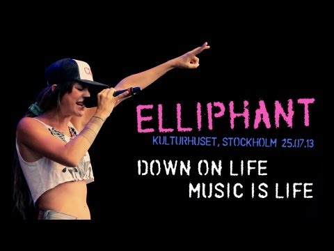 Elliphant - Down On Life / Music Is Life - Live at Kulturhuset Stockholm