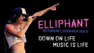 Elliphant - Down On Life / Music Is Life - Live at Kulturhuset Stockholm Mp3