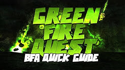 GREEN FIRE QUEST GUIDE 8.1 | QUICK & SIMPLE GUIDE!