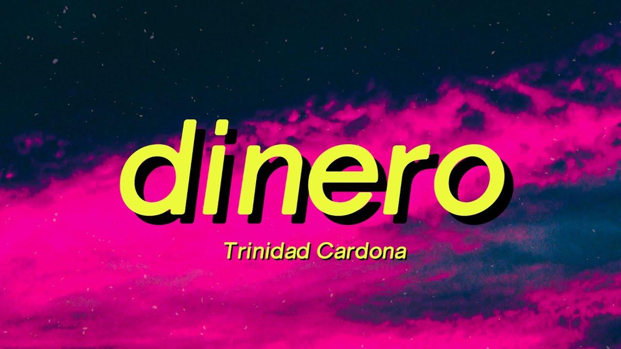 Trinidad Cardona -  Dinero (Lyrics) she take my dinero tiktok slowed spanish remix