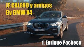 (OT) JF Calero y amigos by BMW X4: 1- ENRIQUE PACHECO