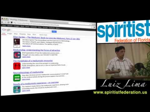 Mediumship According to Spiritism - Physiology of Mediumship - Luiz Lima