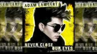 Adam Lambert - Never Close Our Eyes [NEW Official Single] - YouTube.flv