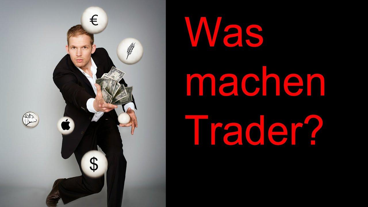 was macht ein trader