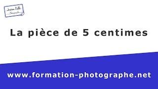 Test matériel photo : la pièce de 5 centimes