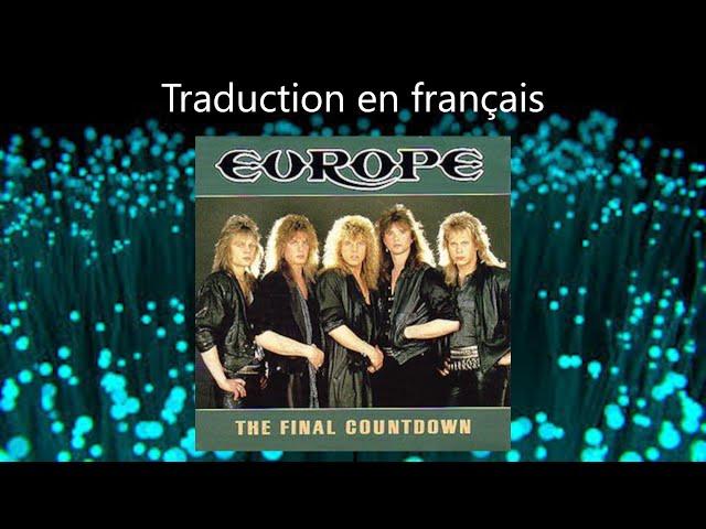 EUROPE - The Final Countdown (Traduction en français)
