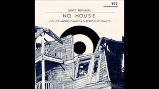 Matt Minimal - No House (Andres Campo Remix)