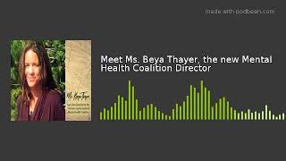 Meet Ms. Beya Thayer, the new Mental Health Coalition Director