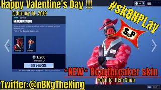Fortnite: Item Shop/*NEW* Heartbreaker skin released for Valentines day (2-14-19)| #sk8NPLay #nBKg