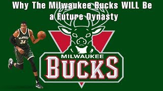Why The Milwaukee Bucks Will Be a Future Dynasty