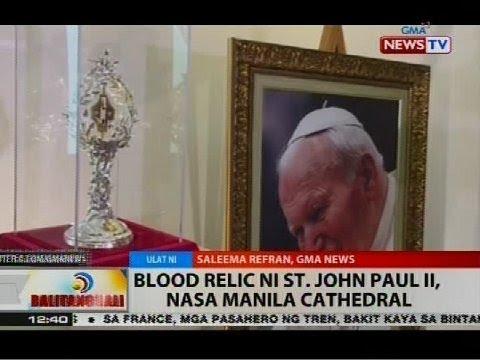 Blood relic ni St. John Paul II, nasa Manila Cathedral