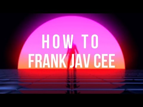 How To FrankJavCee