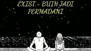 EXIST - BUIH JADI PERMADANI (lirik)