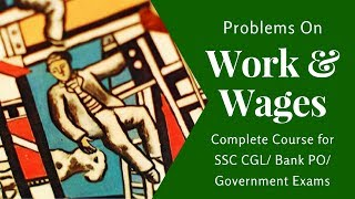 Work and Wages Problems in Hindi - Complete Course for SSC CGL/ Bank PO/ Government Exams - Part 1