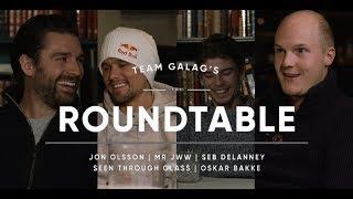 Galag Roundtable:  Mr JWW, Jon Olsson, Seen Through Glass, Seb Delanney & Oskar Bakke