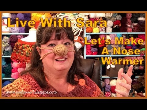Live With Sara Lets Make A Nose Warmer Youtube