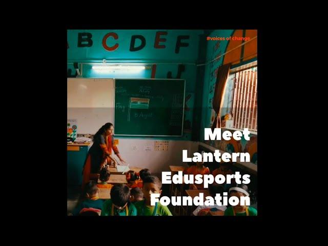 Voices of Change #3 - Lantern Edusports Foundation | Volunteer For India | 360 Degree | Learnsville