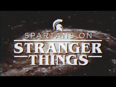 Parallel Universe - Spartans on Stranger Things   Michigan State University