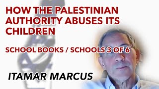 How the Palestinian Authority Abuses Its Children | Schoolbooks & Schools | Part 3 of 6