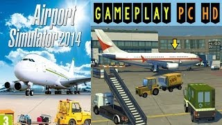 Airport Simulator 2014 Gameplay PC HD