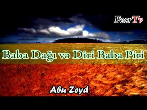 Abu Zeyd - Baba Dağı və Diri Baba Piri