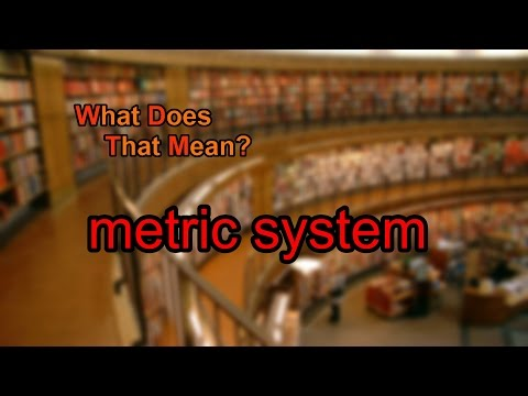 What does metric system mean?