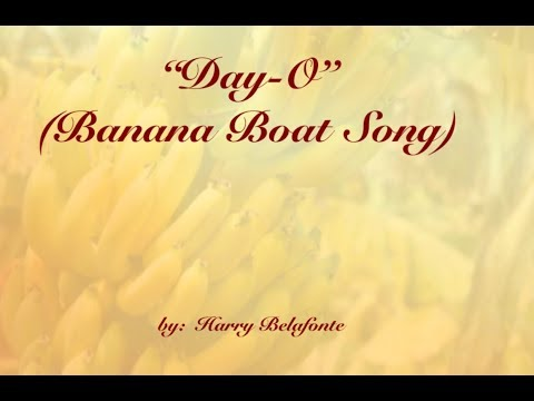 Day-O (The Banana Boat Song) w/lyrics  ~  Harry Belafonte