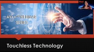 AV++™ Webinar Series: Touchless Technology