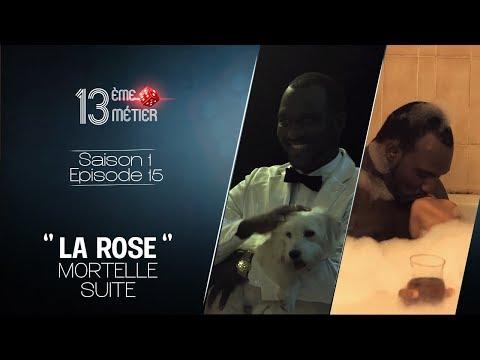 """13 éme Metier """" La Rose Mortelle """" Deuxiéme Partie"""