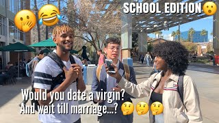 Would You Date A Virgin? And Wait Till Marriage   PUBLIC INTERVIEW