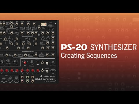Cherry Audio PS-20 | Creating Sequences & Using The Patch Panel