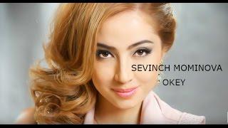Sevinch Mo'minova - Okey 2017 (music version)