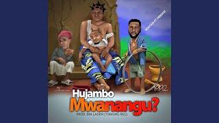 Hujambo Mwanagu (feat. Ferooz)