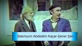 Şener Şen Ben Bakmayayım Abdestim Kaçar-YeşilÇam TR