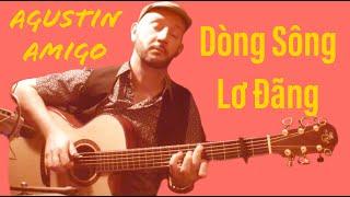 """Agustin Amigo - """"Dòng Sông Lơ Đãng"""" (Việt Anh) - Solo Acoustic Guitar"""