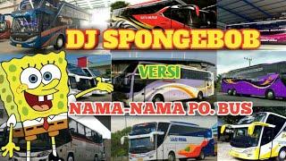 Download lagu DJ SPONGEBOB VERSI NAMA-NAMA PO BUS