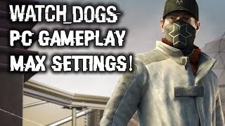 Watch Dogs PC Gameplay on Max Settings (ULTRA): Water Effects, Night Time, and More!