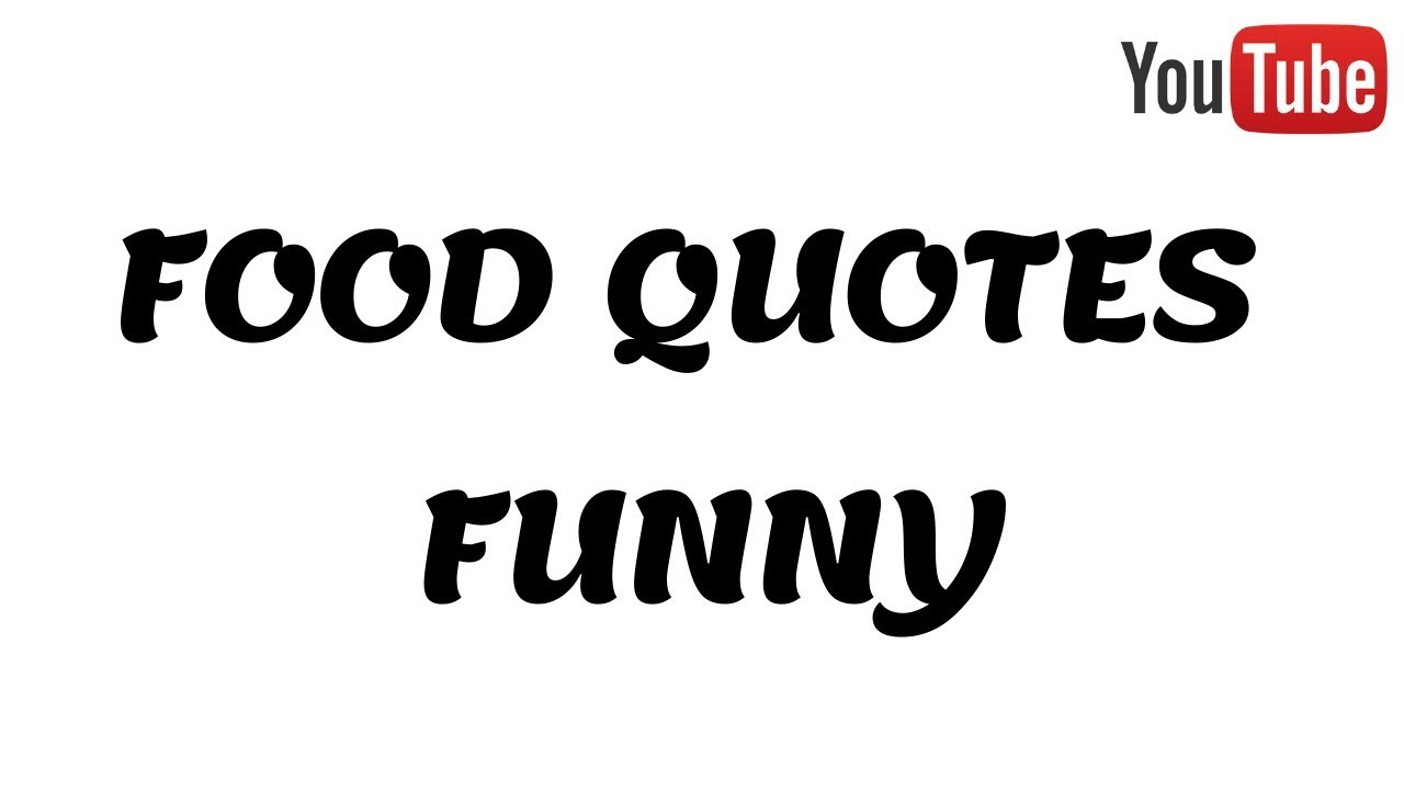 FOOD QUOTES FUNNY  food quotes - thoughts on food  Food Quotes  Funny  Food Quotes
