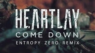 Heartlay - Come Down (Entropy Zero Remix)