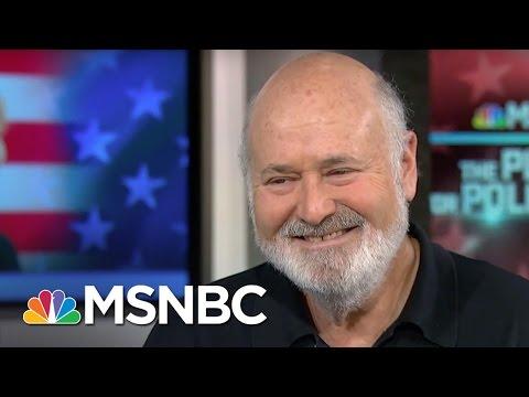 Rob Reiner on Donald Trump and Hillary Clinton  MSNBC