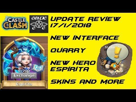 Update Review Castle Clash  17/1/18:  Espirita, Quarry, Interface And More