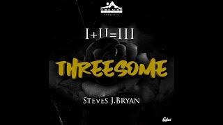 Steves J. Bryan - Threesome (Lyrics)
