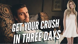 Get Your Crush in THREE DAYS - Law of attraction