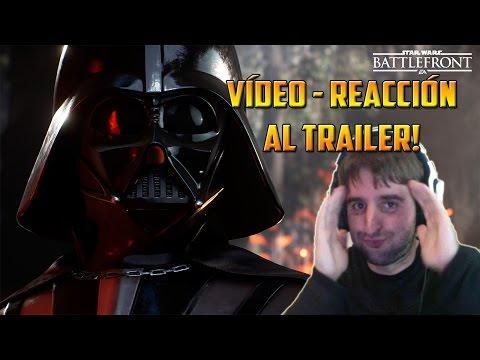 Mi REACCIÓN al ver el trailer de Star Wars Battlefront!