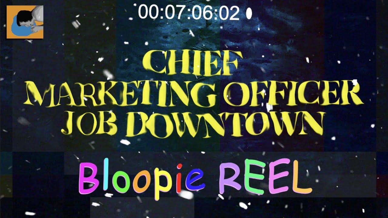 Chief Marketing Officer Job Downtown: BLOOPIES, BONERS ...