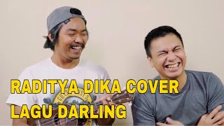 FEAT RADITYA DIKA COVER DAN VIDEO REACTION LAGU DARLING