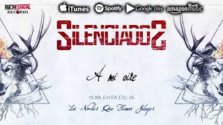 Silenciados - A mi aire  (Audio Oficial)