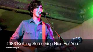 #983 Knitting Something Nice For You-Aidan Knight