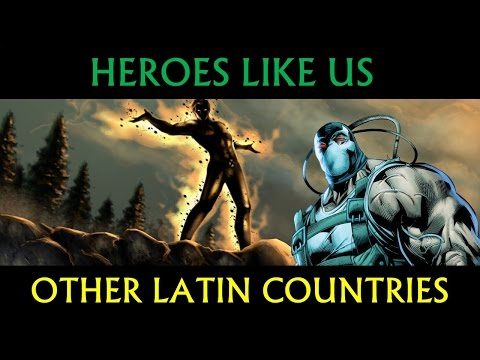 Heroes Like Us: Other Latin Countries